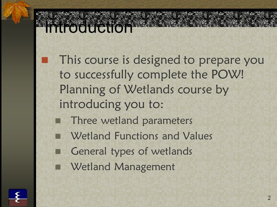 2 Introduction This course is designed to prepare you to successfully complete the POW.
