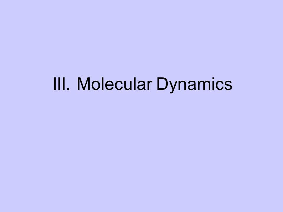 III. Molecular Dynamics
