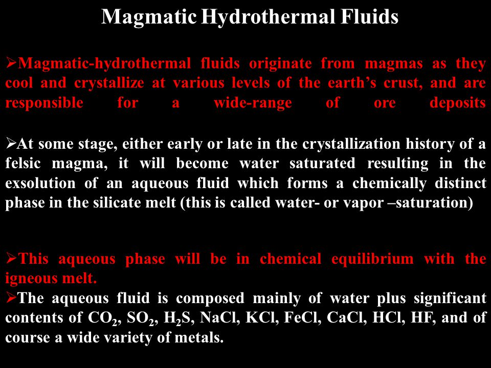  Magmatic-hydrothermal fluids, once exsolved and rise can move directly into the near surface environment with little interaction with geothermal waters, or they may become thoroughly mixed with geothermal waters and this will lead to different ore deposits with different geological characteristics.