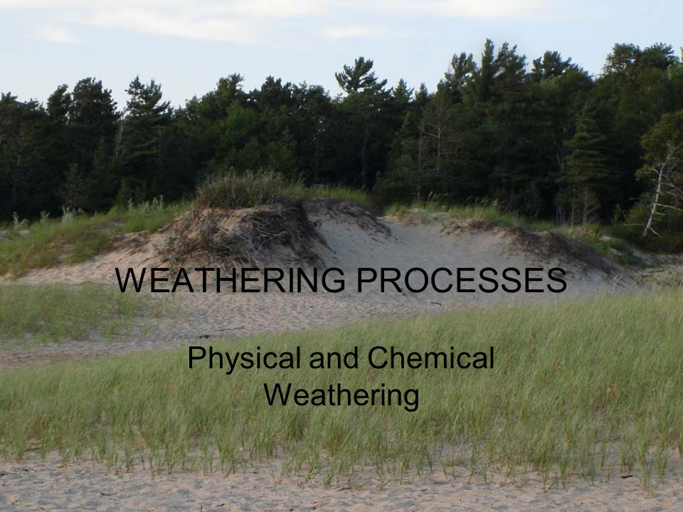 CHEMICAL WEATHERING progression from less stable minerals to more stable minerals water is critical geochemical weathering: –driven by inorganic processes; –produces rotten rocks or saprolites pedochemical weathering: –controlled by biologic processes; –leads to formation of soil from saprolites