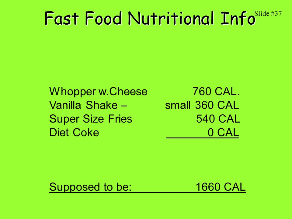 Fast Food Nutritional Info Whopper w.Cheese 760 CAL.
