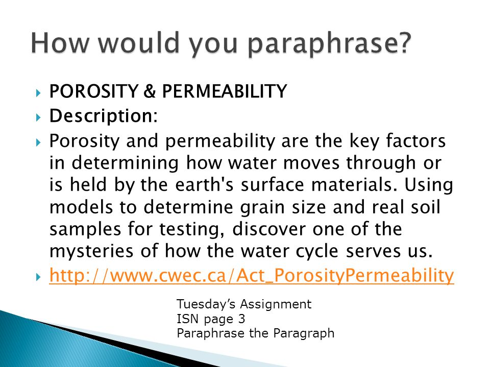  POROSITY & PERMEABILITY  Description:  Porosity and permeability are the key factors in determining how water moves through or is held by the earth s surface materials.