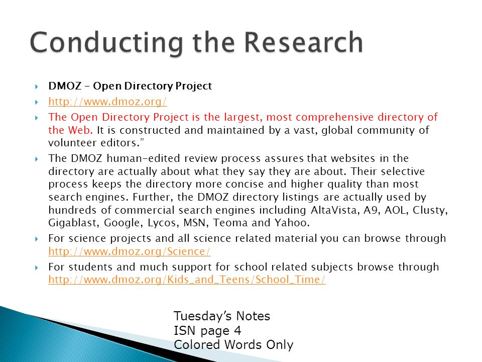  DMOZ – Open Directory Project  http://www.dmoz.org/ http://www.dmoz.org/  The Open Directory Project is the largest, most comprehensive directory of the Web.