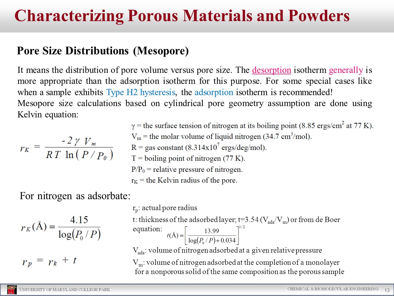 Characterizing Porous Materials and Powders Pore Size Distributions (Mesopore) 13 It means the distribution of pore volume versus pore size.