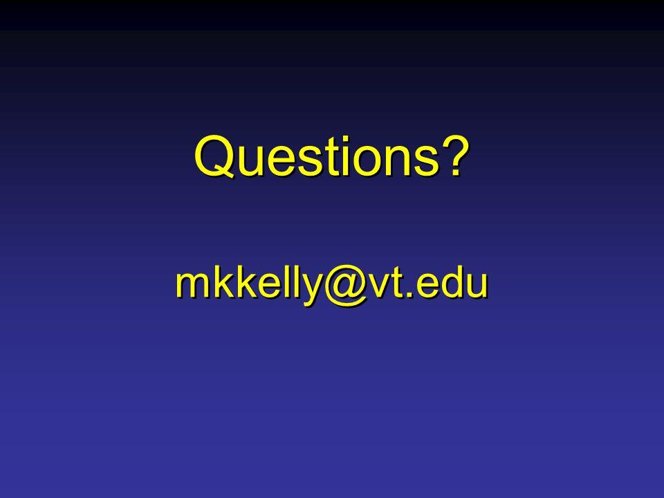 Questions? mkkelly@vt.edu