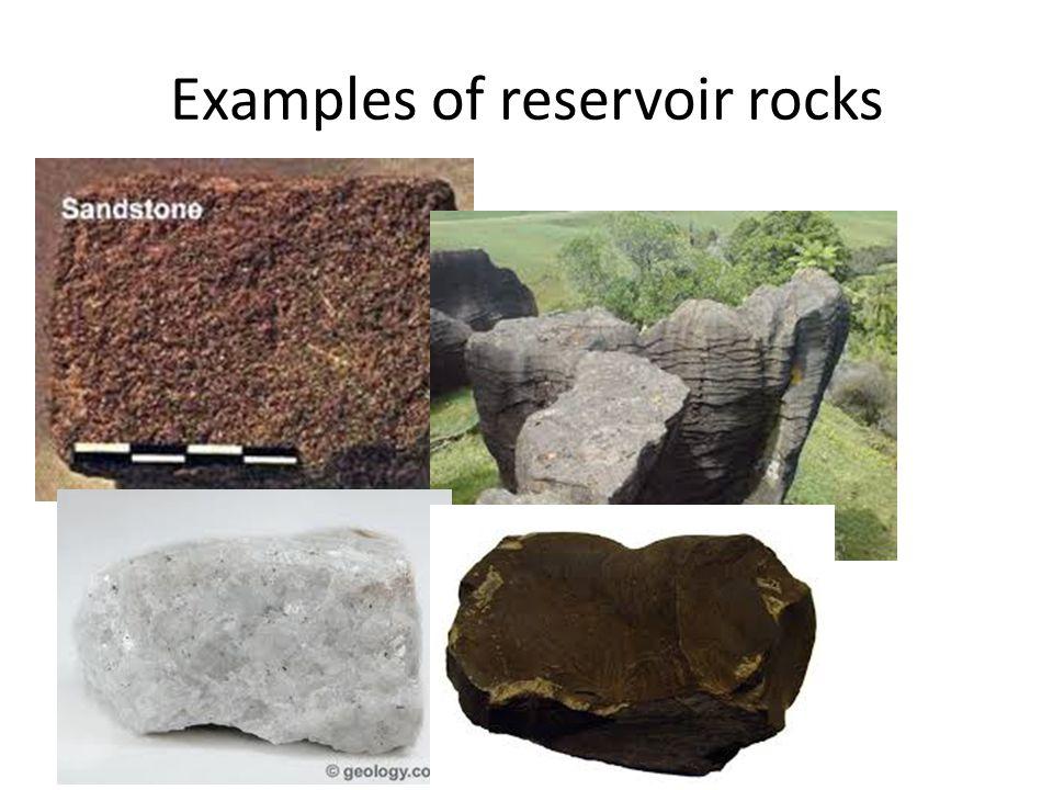 Examples of reservoir rocks