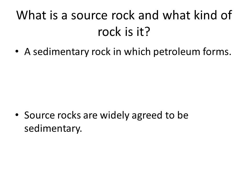 What is a source rock and what kind of rock is it.