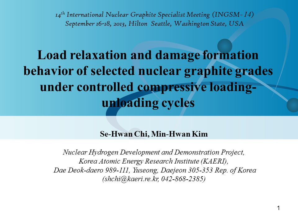 14 th International Nuclear Graphite Specialist Meeting (INGSM ̵ 14 ) September 16-18, 2013, Hilton Seattle, Washington State, USA Load relaxation and