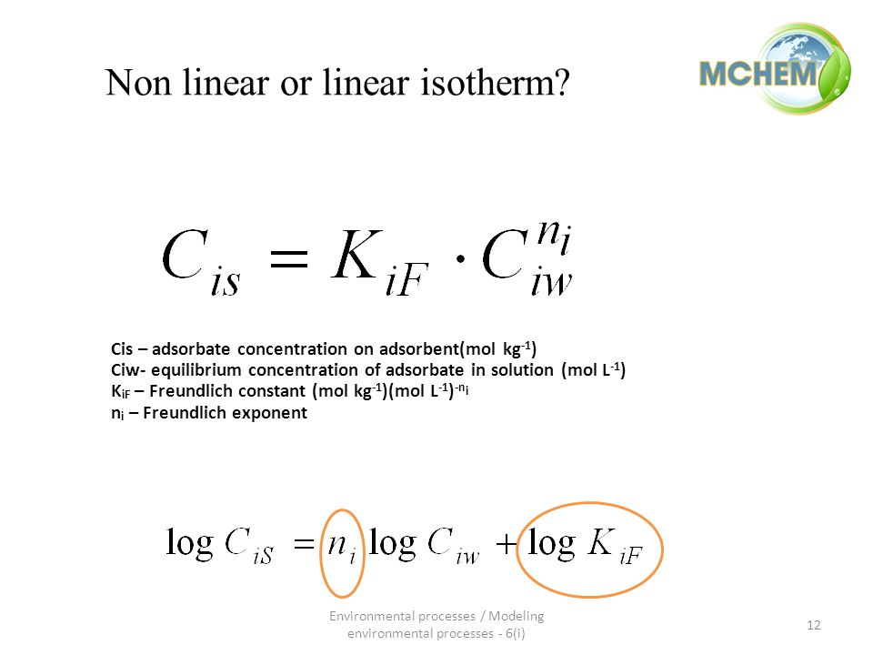 Non linear or linear isotherm.