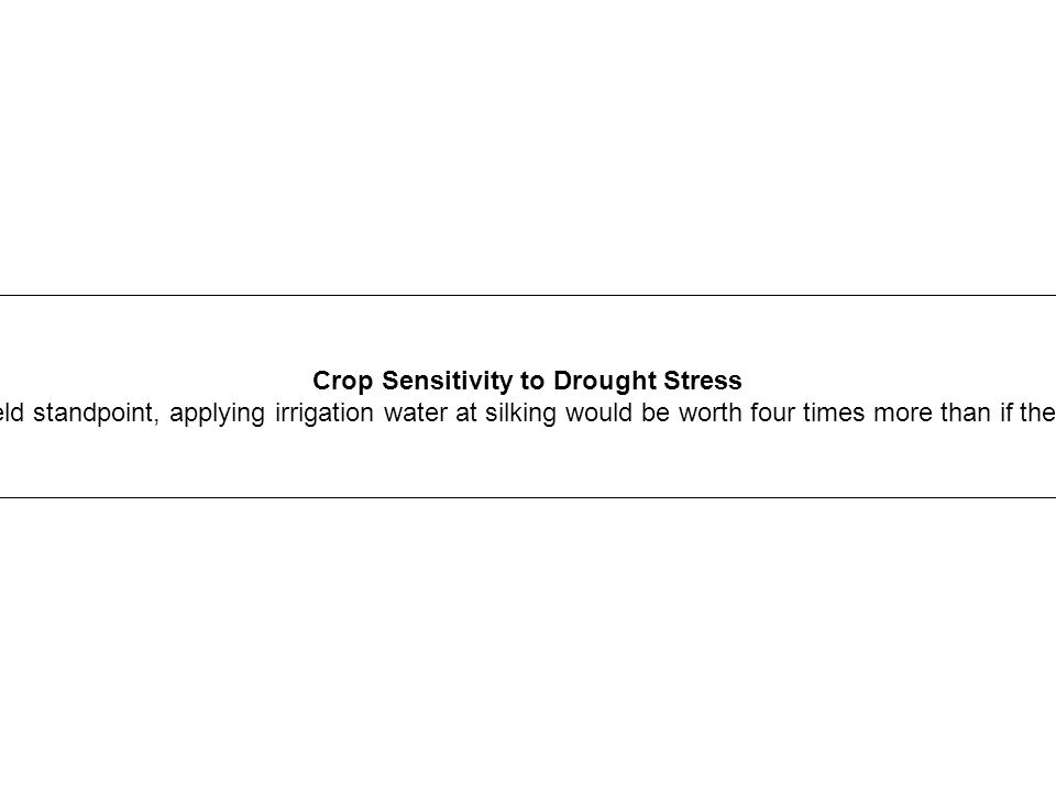 Crop Sensitivity to Drought Stress The reduction in crop yield or quality resulting from drought stress depends on the stage of crop development. For