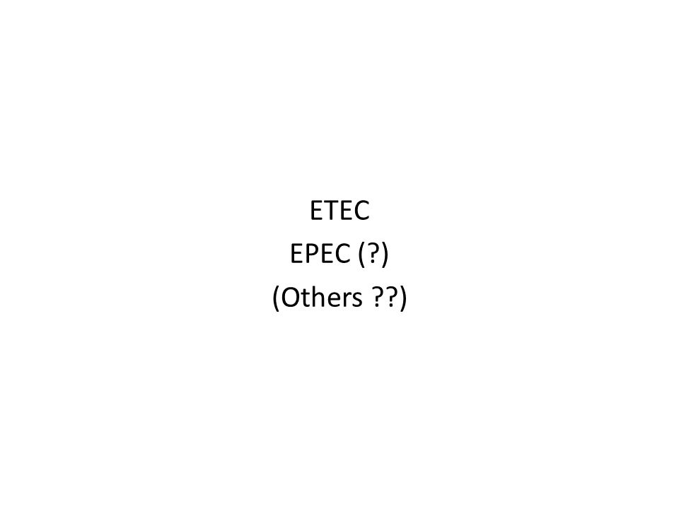 ETEC EPEC ( ) (Others )