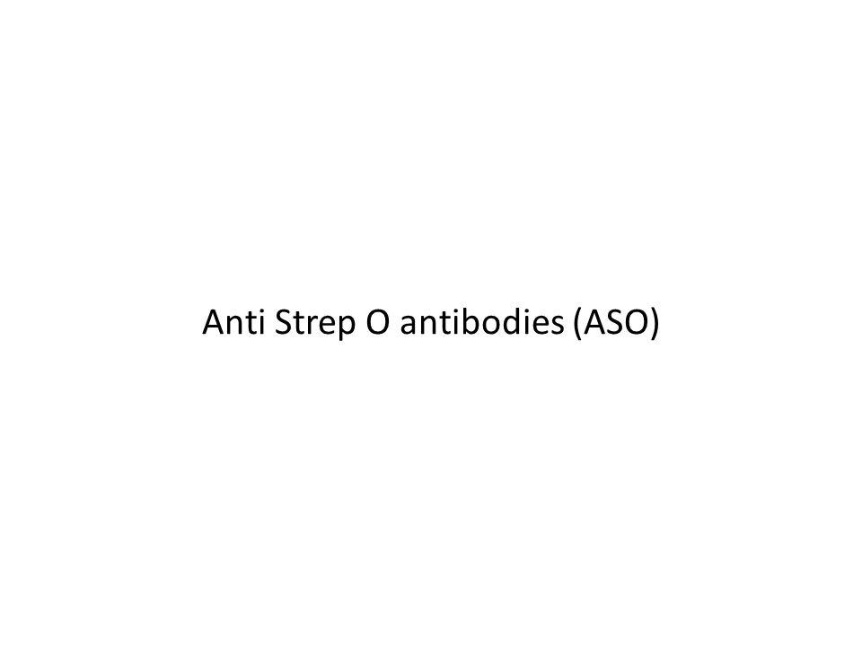 Anti Strep O antibodies (ASO)