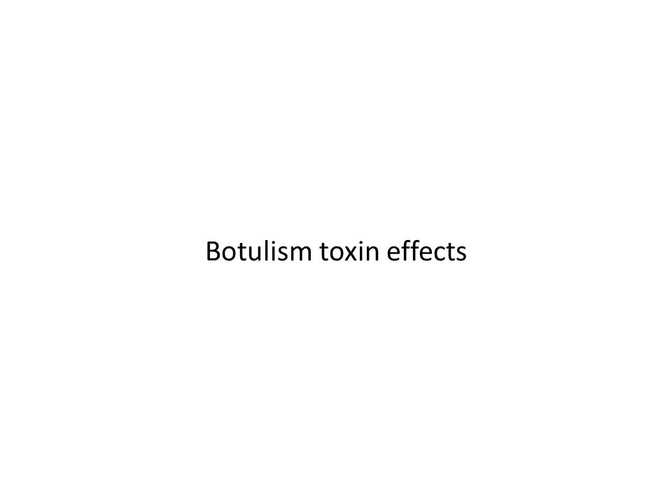 Botulism toxin effects