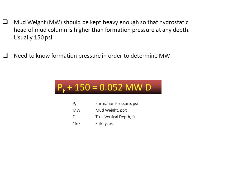 Homework  If the circulating pressure losses in the annulus of the above well is 300 psi when drilling at 7500ft with 9.5ppg mud, what would be the ECD of the mud at 7500ft.