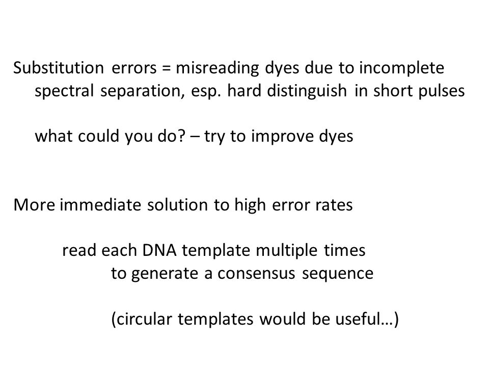 Substitution errors = misreading dyes due to incomplete spectral separation, esp.