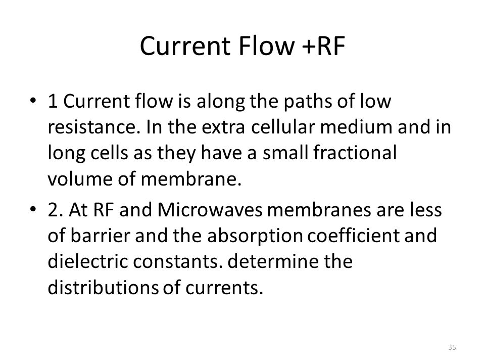 Current Flow +RF 1 Current flow is along the paths of low resistance.