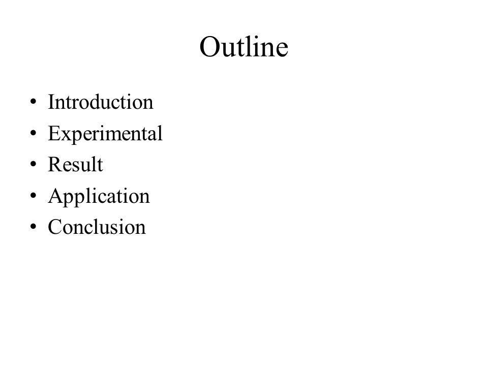 Outline Introduction Experimental Result Application Conclusion