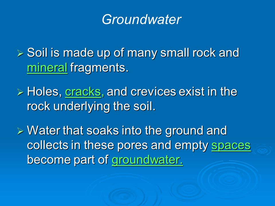  Soil is made up of many small rock and mineral fragments.  Holes, cracks, and crevices exist in the rock underlying the soil.  Water that soaks in