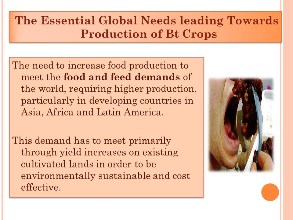 The need to increase food production to meet the food and feed demands of the world, requiring higher production, particularly in developing countries