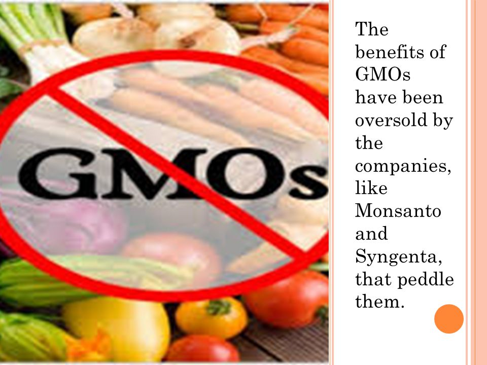 The benefits of GMOs have been oversold by the companies, like Monsanto and Syngenta, that peddle them.