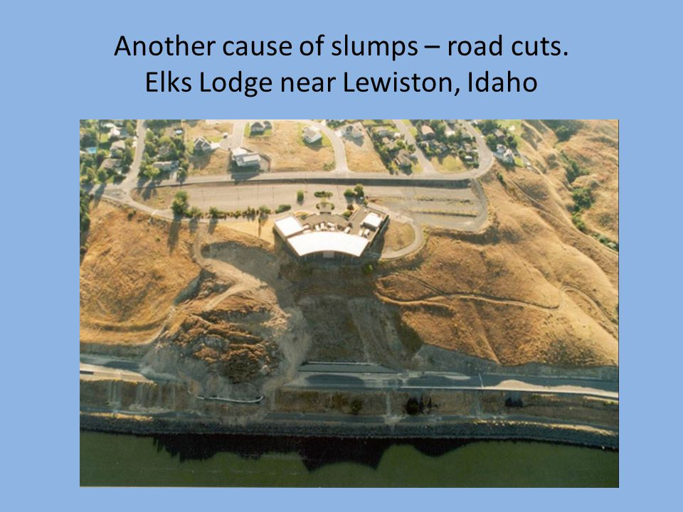 Another cause of slumps – road cuts. Elks Lodge near Lewiston, Idaho