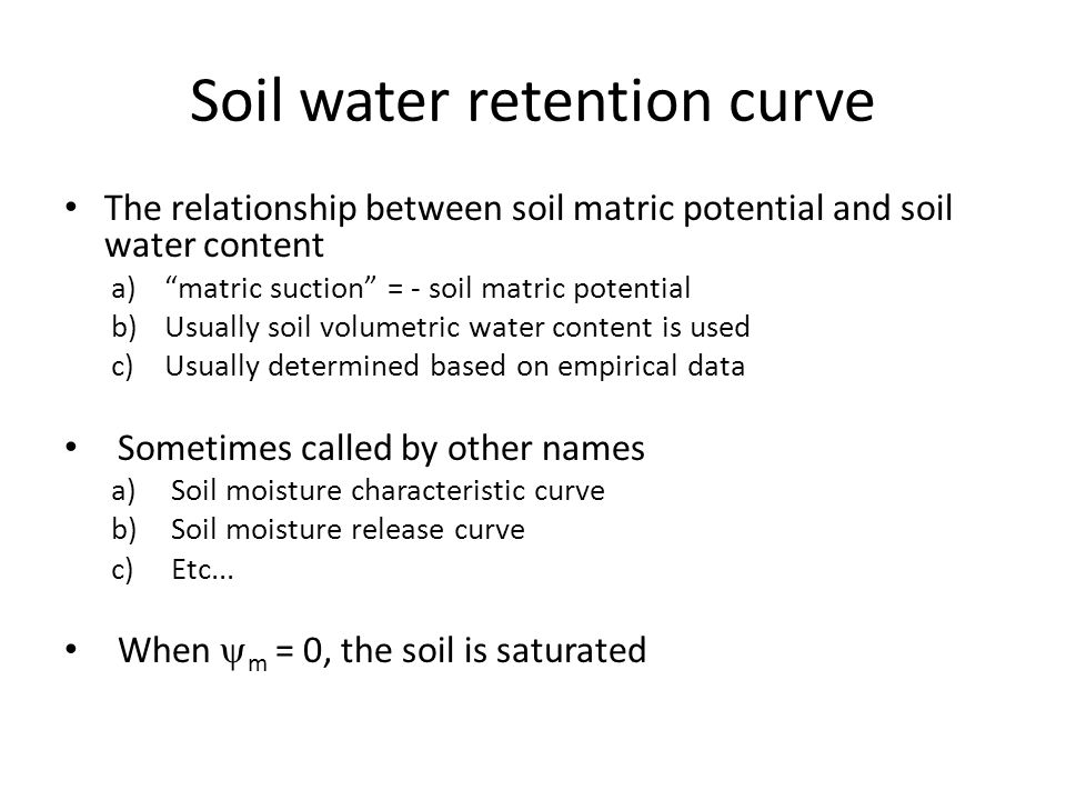 "The relationship between soil matric potential and soil water content a)""matric suction"" = - soil matric potential b)Usually soil volumetric water con"