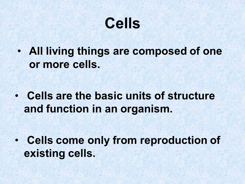 Cells All living things are composed of one or more cells. Cells are the basic units of structure and function in an organism. Cells come only from re