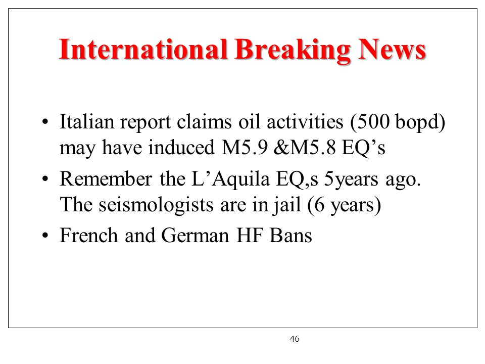International Breaking News Italian report claims oil activities (500 bopd) may have induced M5.9 &M5.8 EQ's Remember the L'Aquila EQ,s 5years ago.