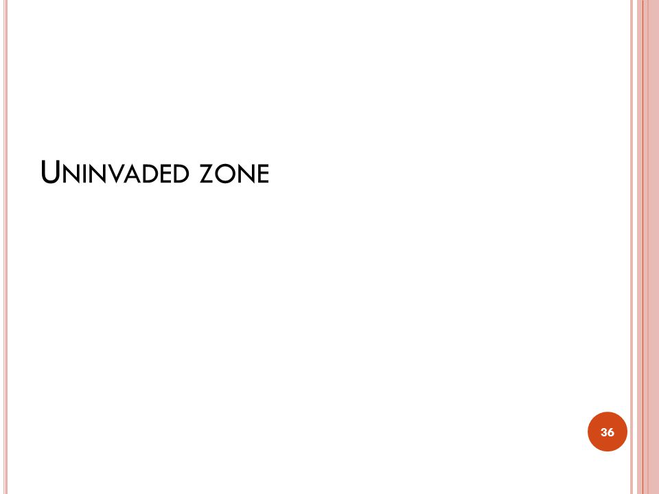 U NINVADED ZONE The uninvaded zone is located beyond the invaded zone.