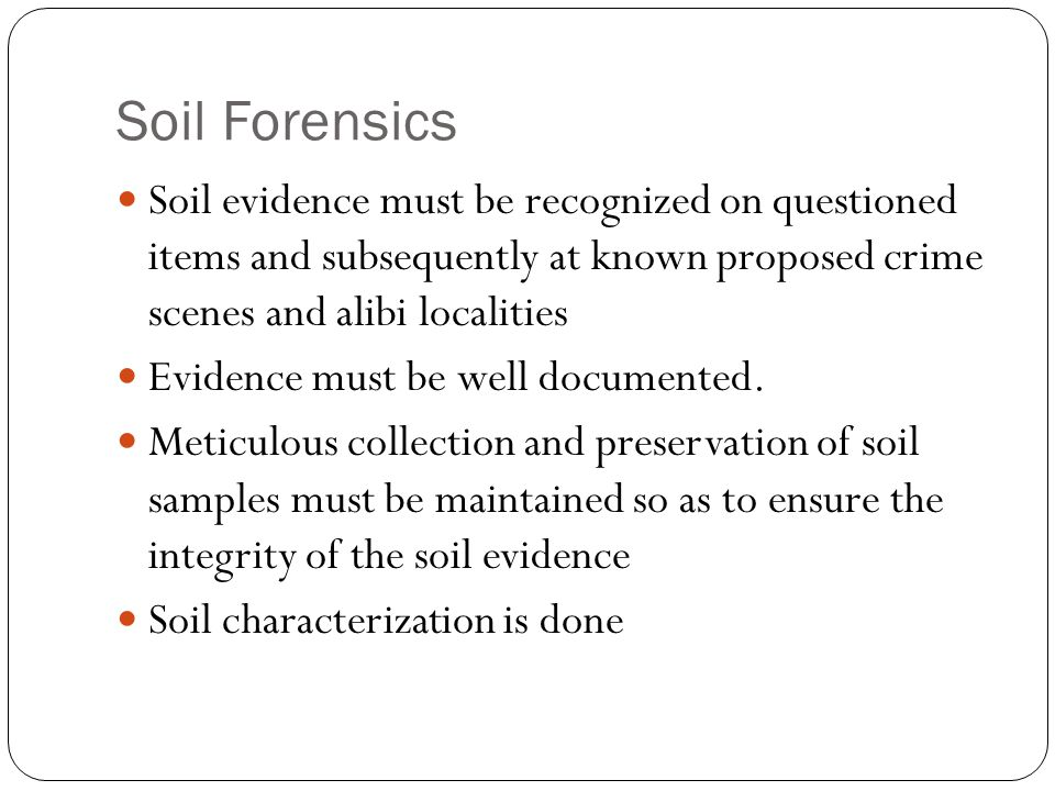 What makes soil a useful item for trace evidence.