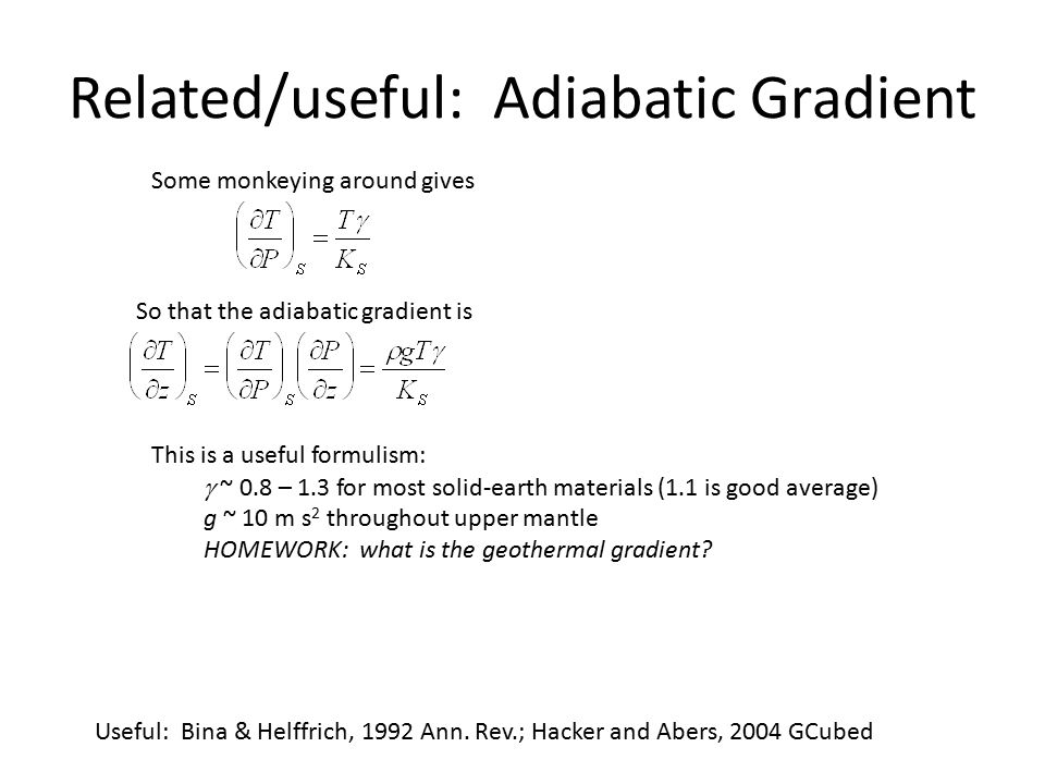 Related/useful: Adiabatic Gradient Some monkeying around gives Useful: Bina & Helffrich, 1992 Ann.