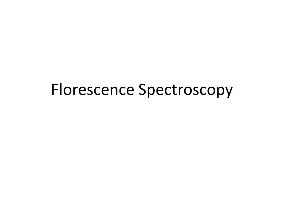 Florescence Spectroscopy