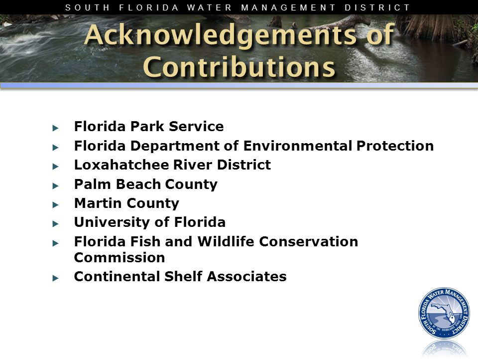 SOUTH FLORIDA WATER MANAGEMENT DISTRICT  Florida Park Service  Florida Department of Environmental Protection  Loxahatchee River District  Palm Be