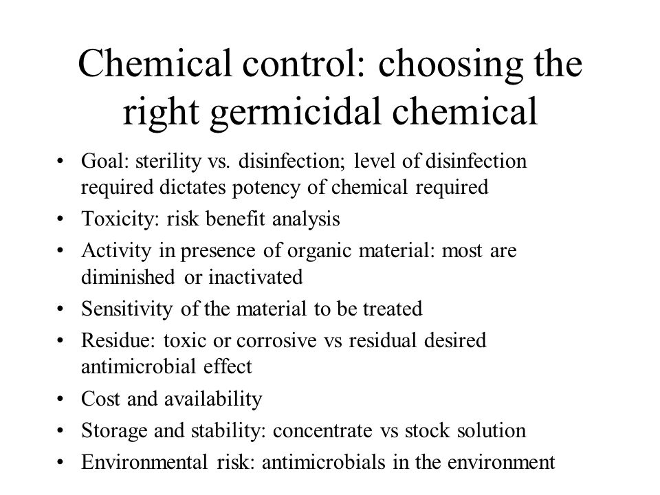Chemical control: choosing the right germicidal chemical Goal: sterility vs.