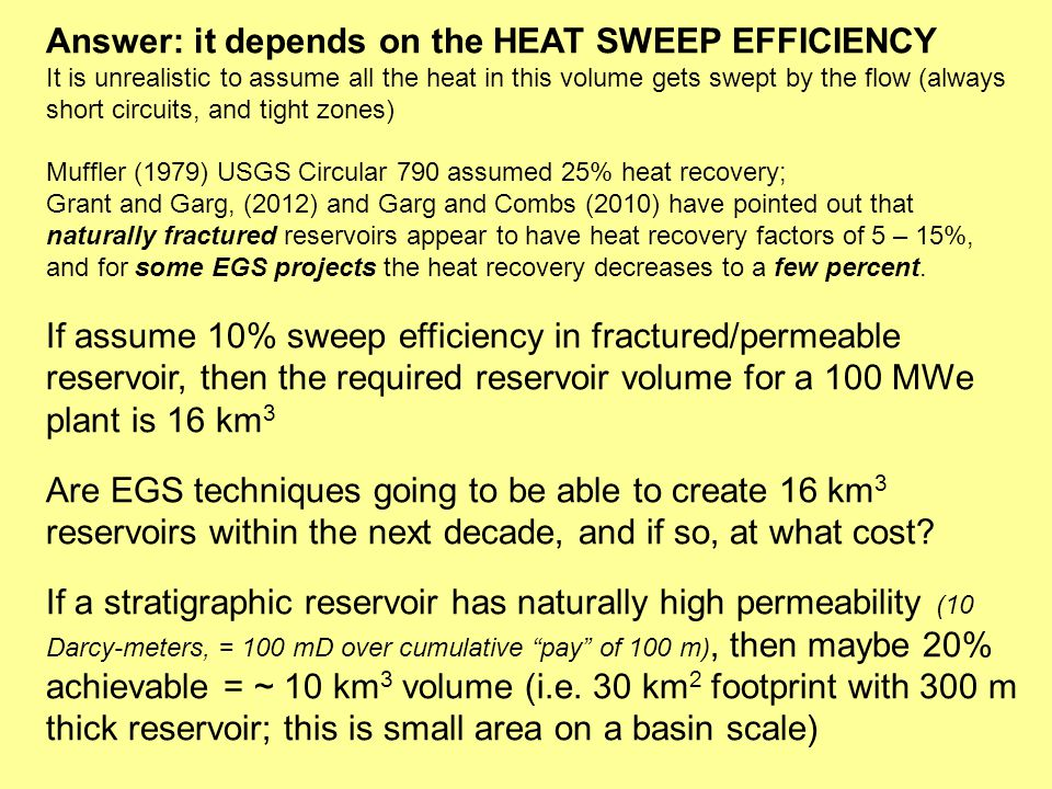 Answer: it depends on the HEAT SWEEP EFFICIENCY It is unrealistic to assume all the heat in this volume gets swept by the flow (always short circuits,