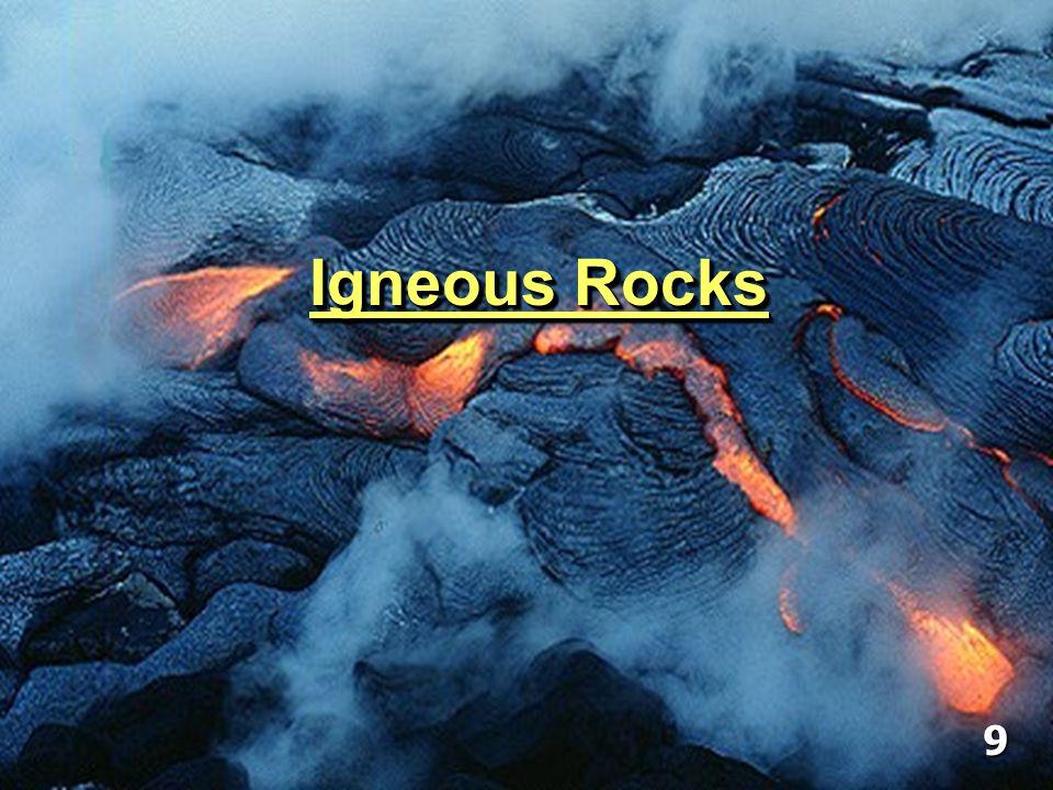Geology – Chapter 3 – Igneous Rocks Igneous Rocks 9