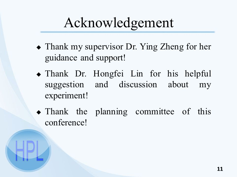 Acknowledgement 11  Thank my supervisor Dr. Ying Zheng for her guidance and support!  Thank Dr. Hongfei Lin for his helpful suggestion and discussio