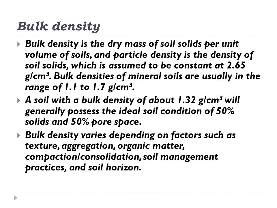 Bulk density  Bulk density is the dry mass of soil solids per unit volume of soils, and particle density is the density of soil solids, which is assu