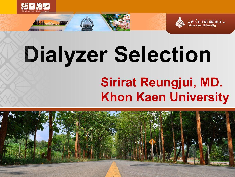 Dialyzer Selection Sirirat Reungjui, MD. Khon Kaen University