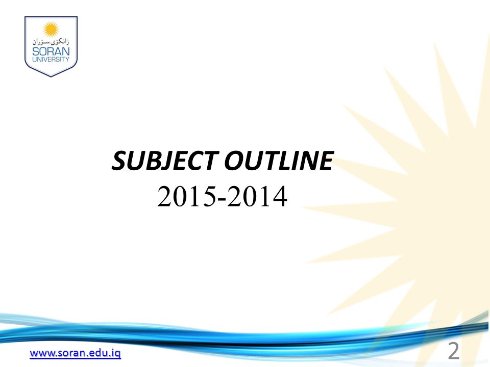 www.soran.edu.iq SUBJECT OUTLINE 2014-2015 2