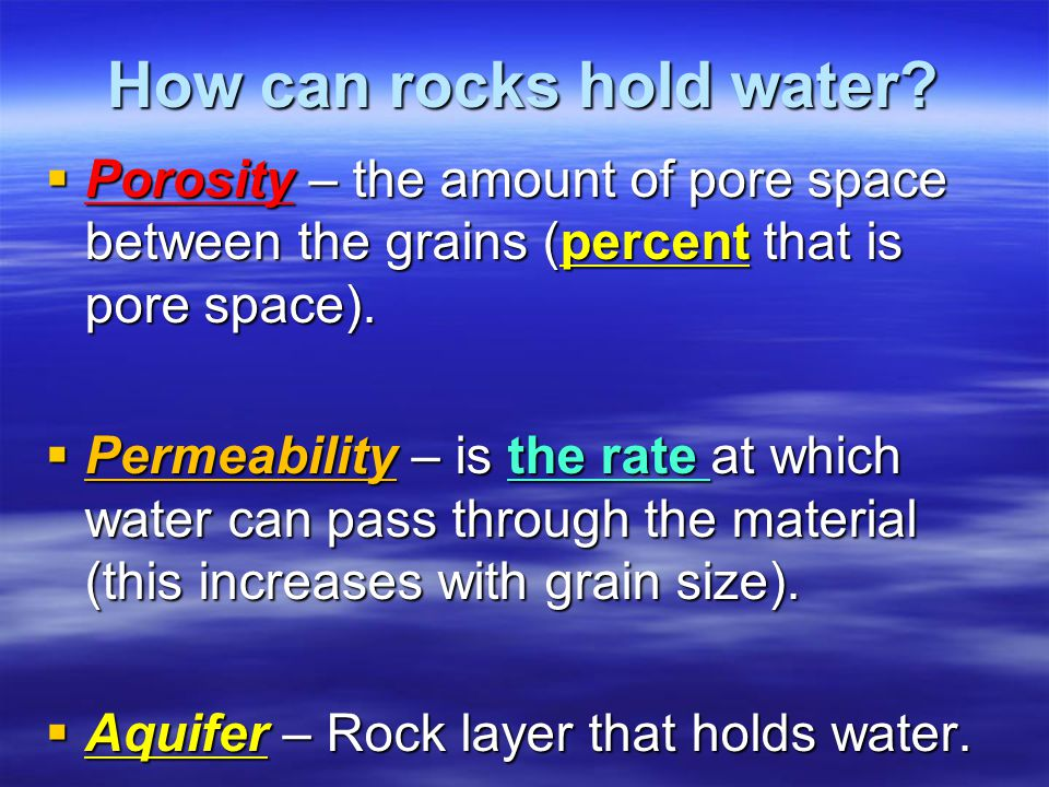 How can rocks hold water.