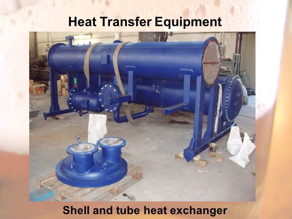 Heat Transfer Equipment Shell and tube heat exchanger