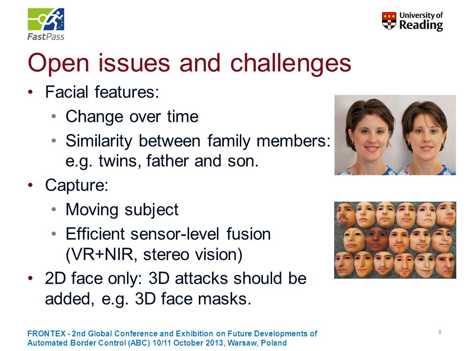 Open issues and challenges FastPass: Data capturing: involves additional noise Small target Long-distance On-the move Illumination, focus Research: Data collection: lack of data for training Lack of standardisation on spoofing experimental datasets 19 FRONTEX - 2nd Global Conference and Exhibition on Future Developments of Automated Border Control (ABC) 10/11 October 2013, Warsaw, Poland