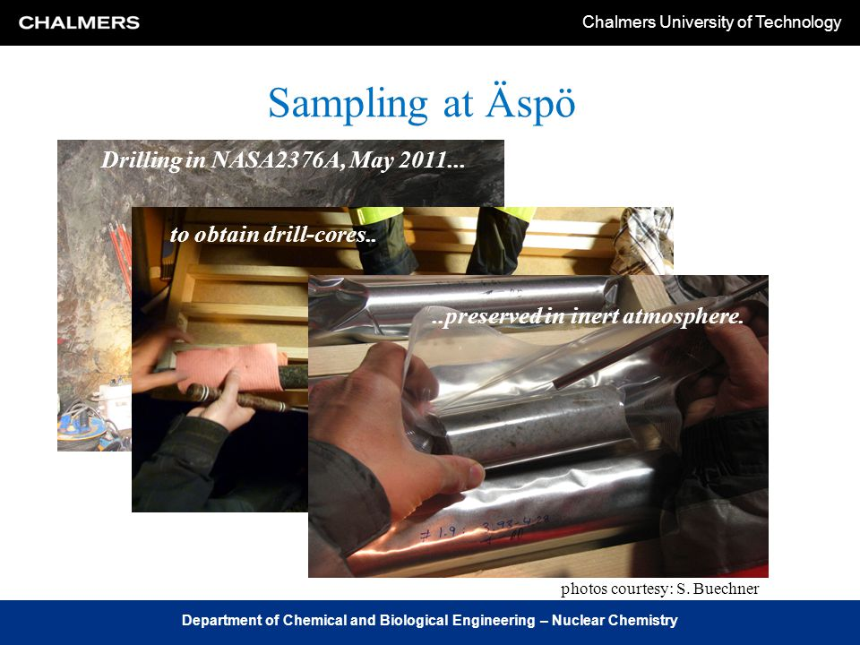 Chalmers University of Technology Department of Chemical and Biological Engineering – Nuclear Chemistry Sampling at Äspö Drilling in NASA2376A, May 2011...