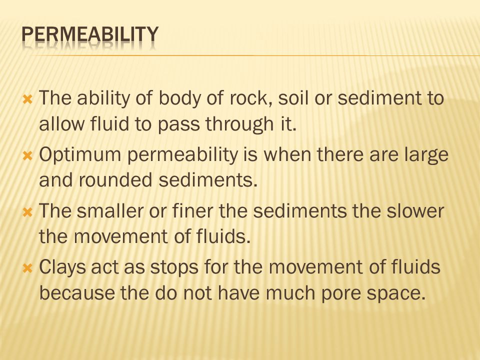  The ability of body of rock, soil or sediment to allow fluid to pass through it.