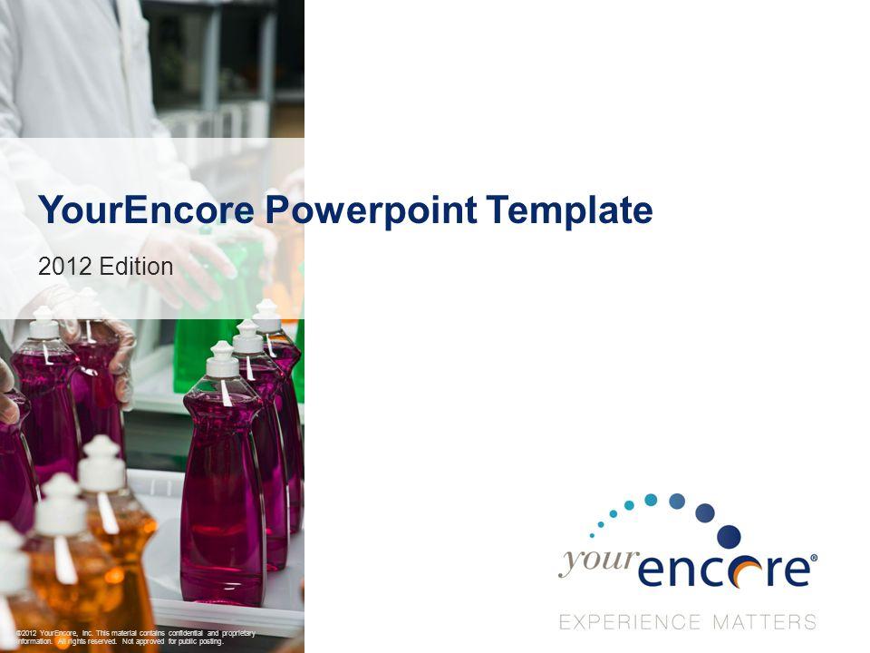 2 YourEncore.com ®2012 YourEncore, Inc.