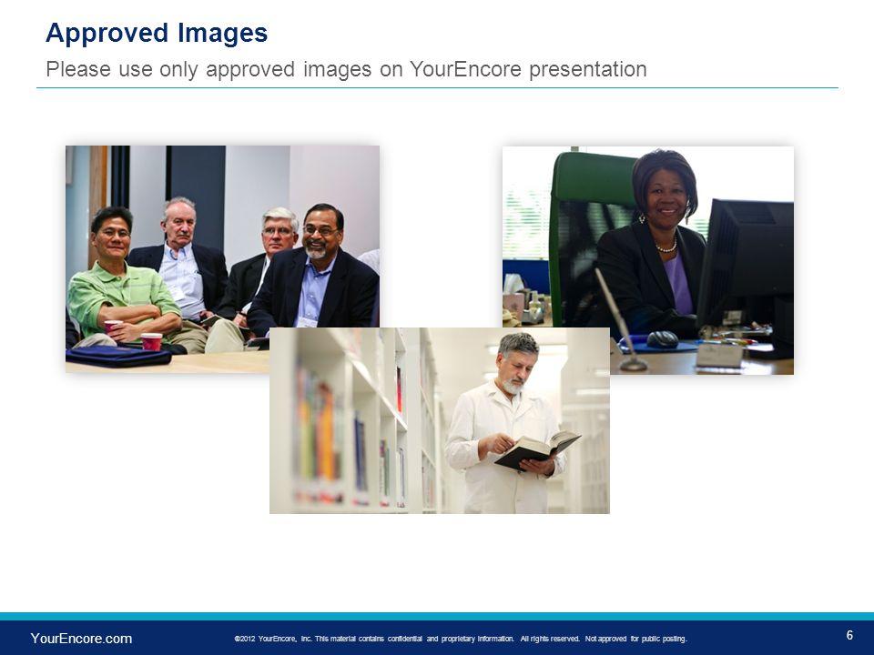 17 YourEncore.com ®2012 YourEncore, Inc.