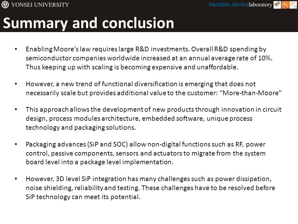 Summary and conclusion Enabling Moore's law requires large R&D investments. Overall R&D spending by semiconductor companies worldwide increased at an