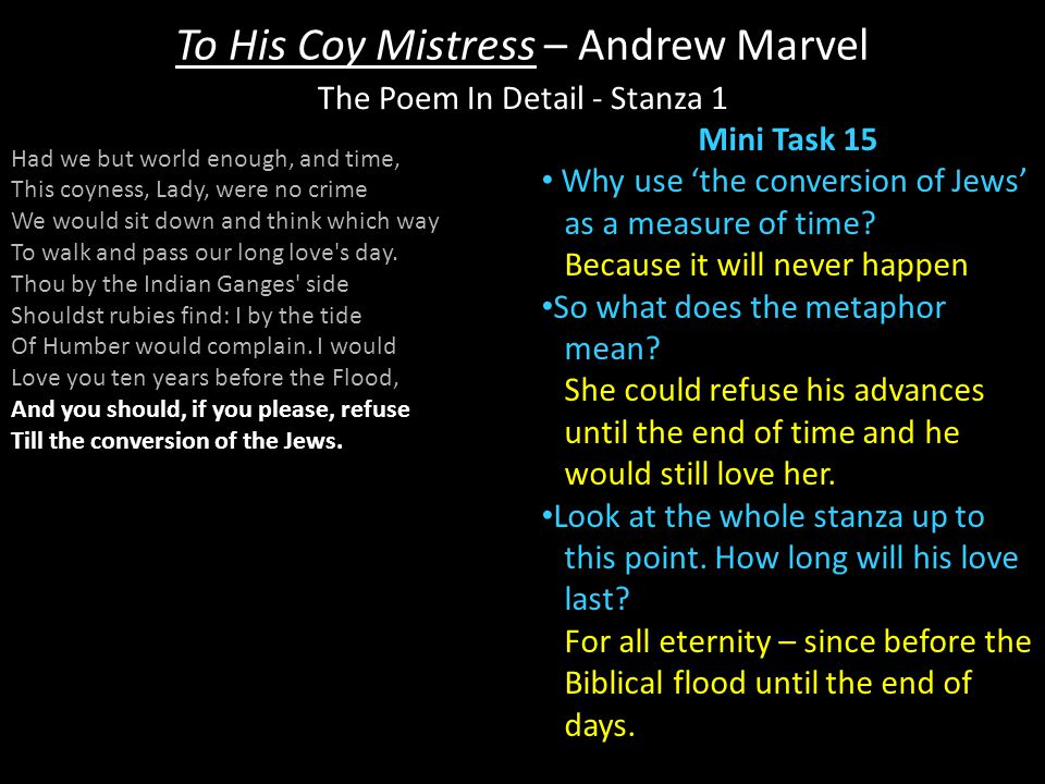 To His Coy Mistress – Andrew Marvel Mini Task 15 Why use 'the conversion of Jews' as a measure of time.