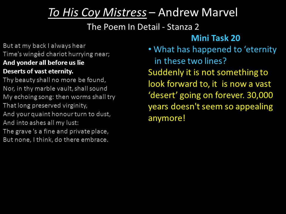 To His Coy Mistress – Andrew Marvel Mini Task 20 What has happened to 'eternity in these two lines.